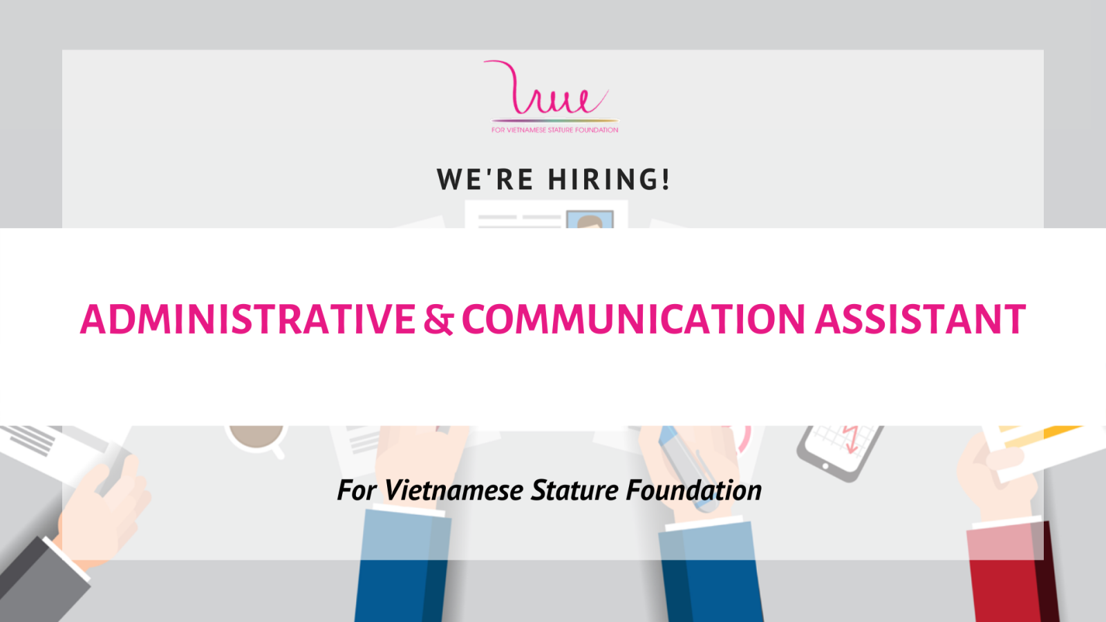 Administrative and Communication Assistant for For Vietnamese Stature Foundation